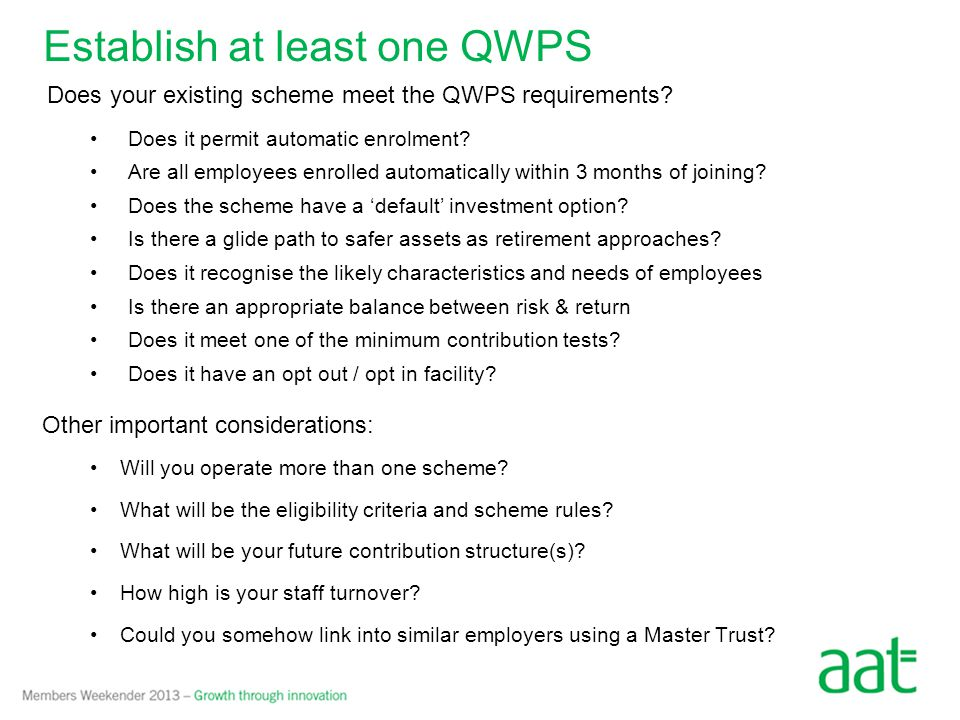 Establish at least one QWPS Does your existing scheme meet the QWPS requirements.