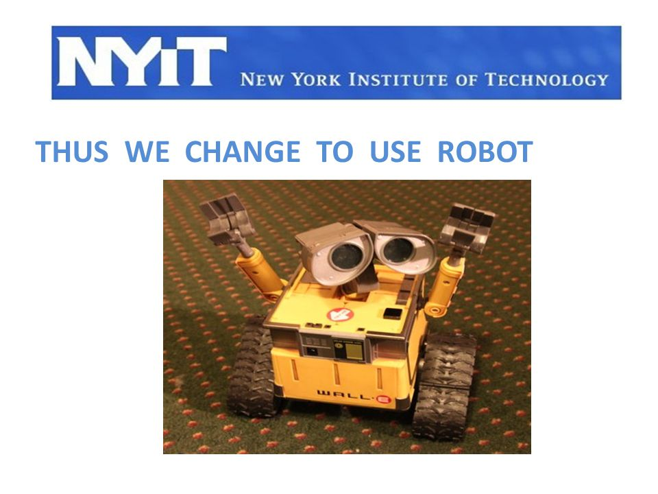 THUS WE CHANGE TO USE ROBOT