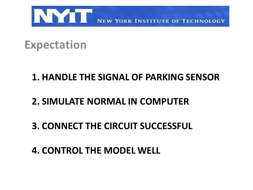 1. HANDLE THE SIGNAL OF PARKING SENSOR 2. SIMULATE NORMAL IN COMPUTER 3.