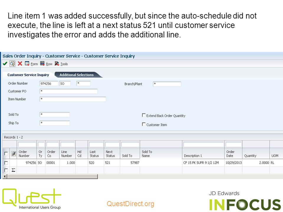 QuestDirect.org Line item 1 was added successfully, but since the auto-schedule did not execute, the line is left at a next status 521 until customer service investigates the error and adds the additional line.