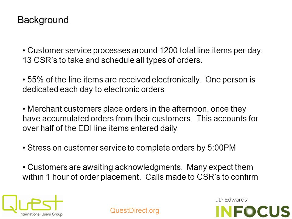 QuestDirect.org Background Customer service processes around 1200 total line items per day.