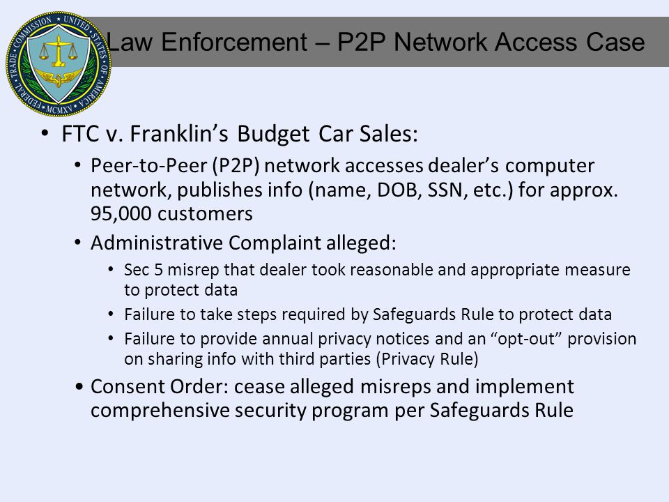 FTC v. Franklins Budget Car Sales: Peer-to-Peer (P2P) network accesses dealers computer network, publishes info (name, DOB, SSN, etc.) for approx. 95,