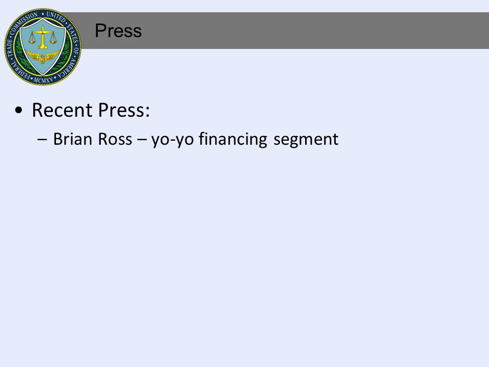 Recent Press: –Brian Ross – yo-yo financing segment Press
