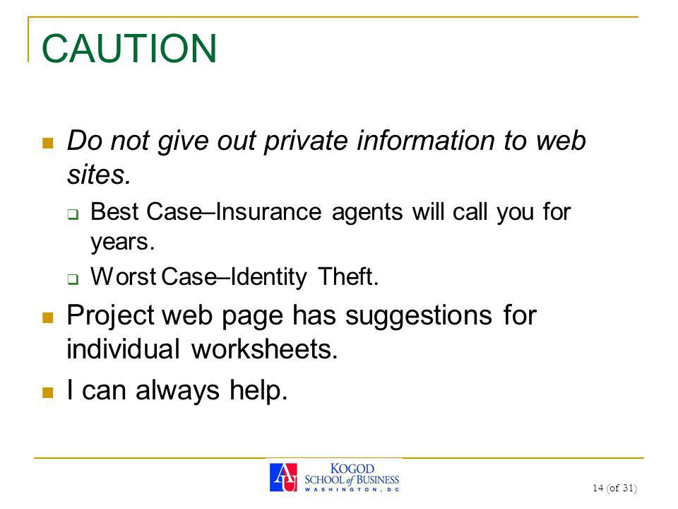 CAUTION Do not give out private information to web sites.