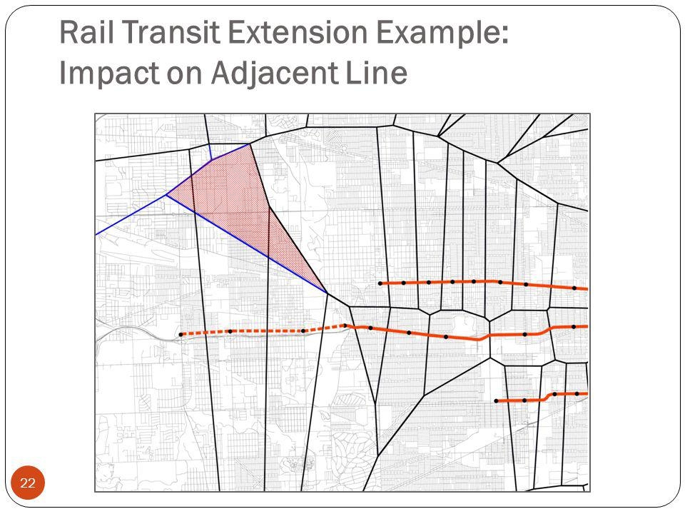 22 Rail Transit Extension Example: Impact on Adjacent Line