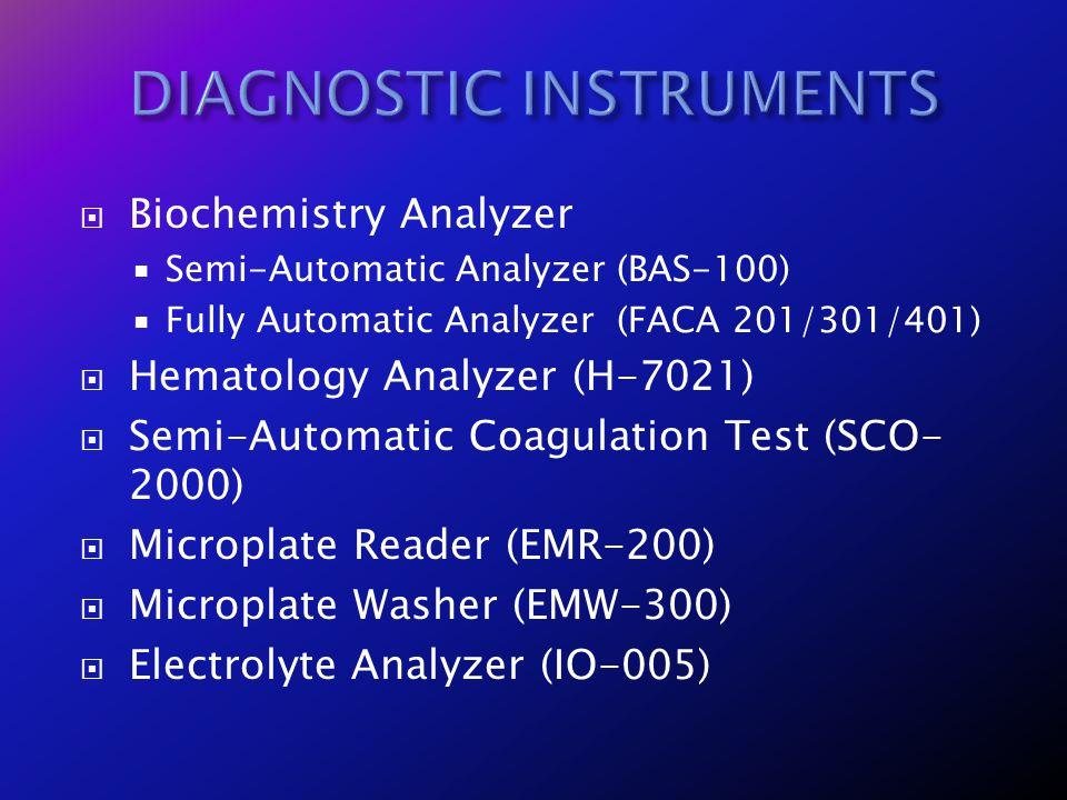 Biochemistry Analyzer Semi-Automatic Analyzer (BAS-100) Fully Automatic Analyzer (FACA 201/301/401) Hematology Analyzer (H-7021) Semi-Automatic Coagul