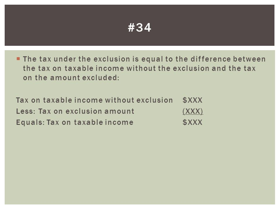 The tax under the exclusion is equal to the difference between the tax on taxable income without the exclusion and the tax on the amount excluded: Tax