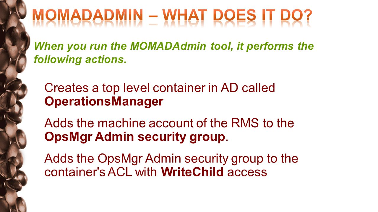 1. Creates a top level container in AD called OperationsManager 2.