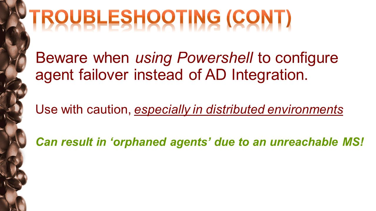 Beware when using Powershell to configure agent failover instead of AD Integration.