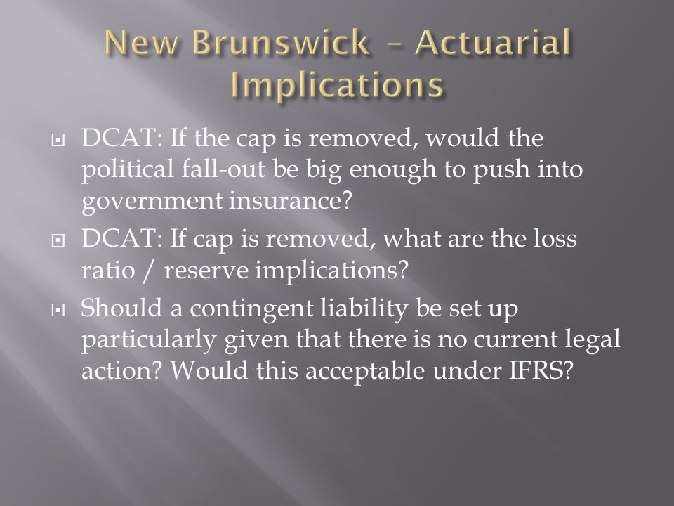 DCAT: If the cap is removed, would the political fall-out be big enough to push into government insurance.