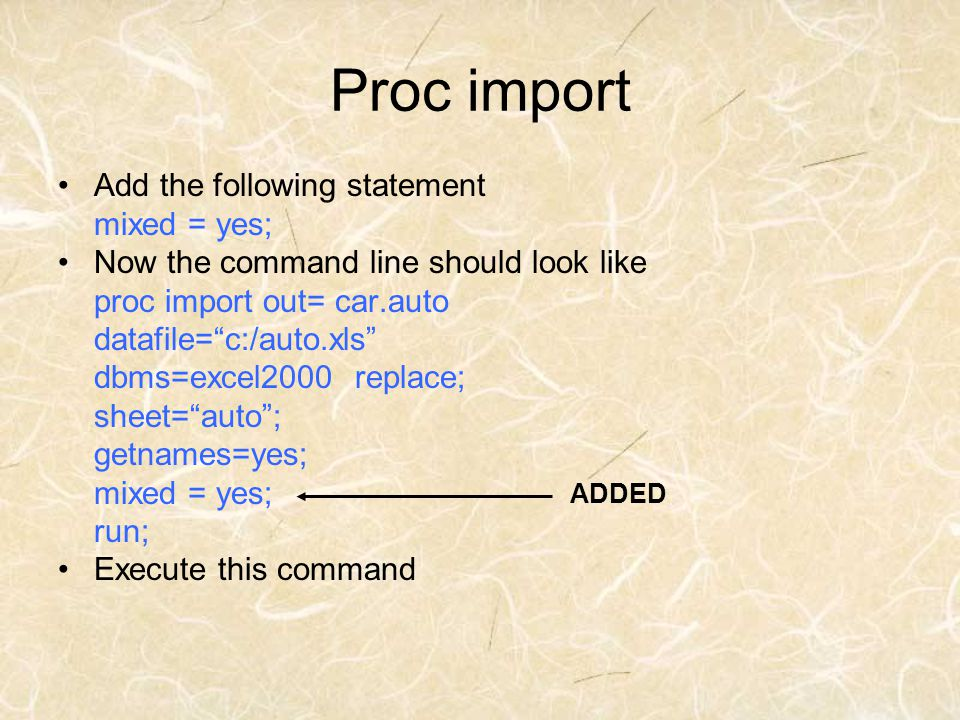 Proc import Add the following statement mixed = yes; Now the command line should look like proc import out= car.auto datafile=c:/auto.xls dbms=excel20