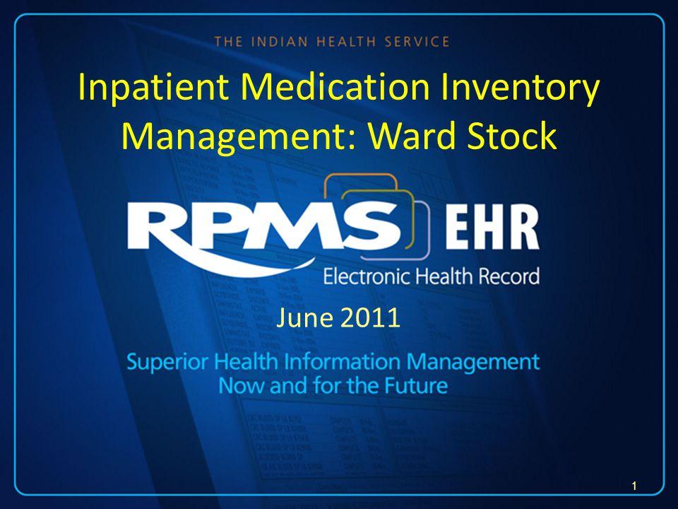 June 2011 Inpatient Medication Inventory Management: Ward Stock 1