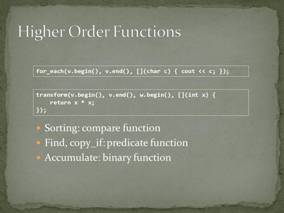 Currying, partial application: bind Combining algorithms v.erase(remove_if(v.begin(), v.end(), bind(logical_and (), bind(greater (), _1, -10), bind(less (), _1, 10))), v.end());