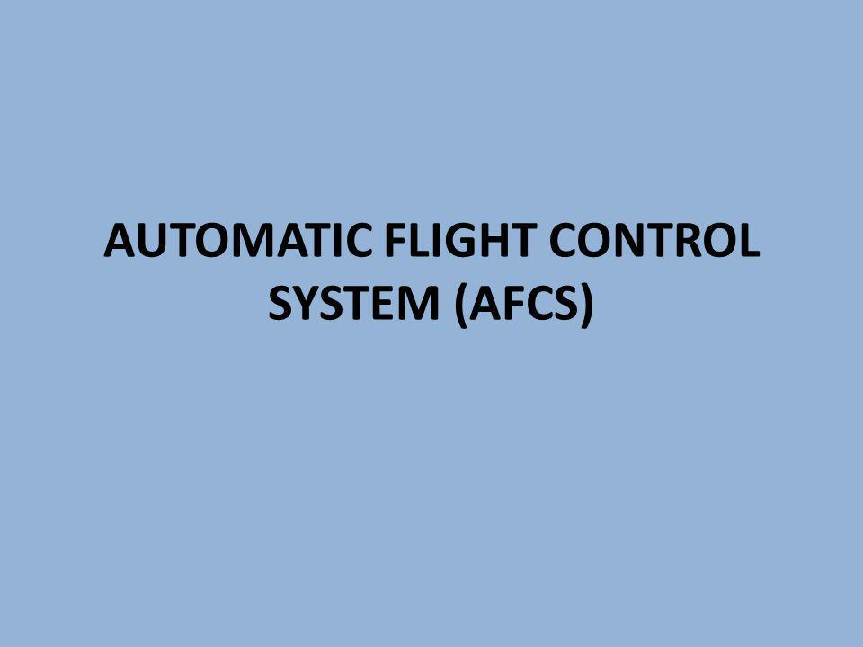 The AFCS incorporates several features to reduce pilot workload: stability augmentation, control augmentation, manual, auto trim facilities and various autopilot modes.
