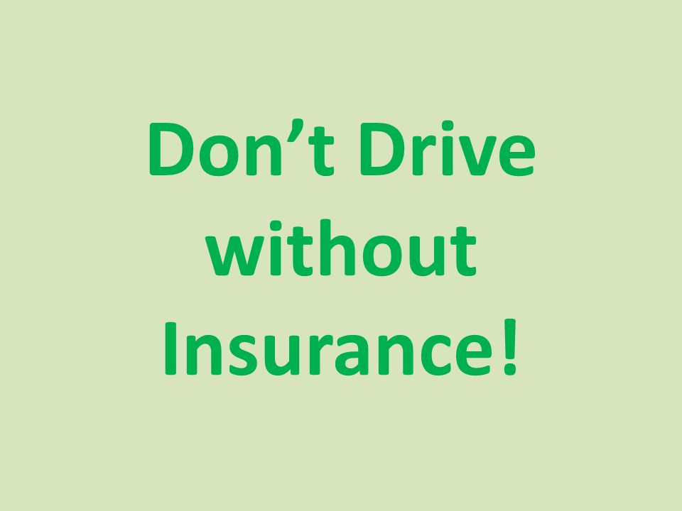 Dont Drive without Insurance!