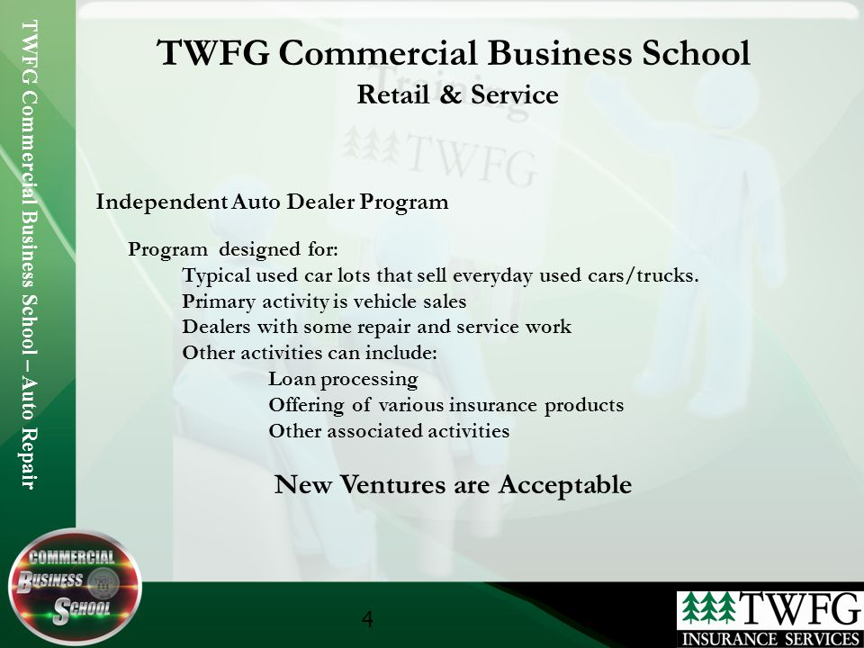 TWFG Commercial Business School – Auto Repair 5 TWFG Commercial Business School Retail & Service Independent Auto Dealer Program Admitted or Non-Admitted This program is offered on admitted or non-admitted depending on the state.