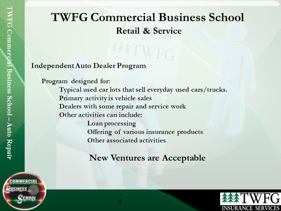 TWFG Commercial Business School – Auto Repair 15 TWFG Commercial Business School Retail & Service Questions???