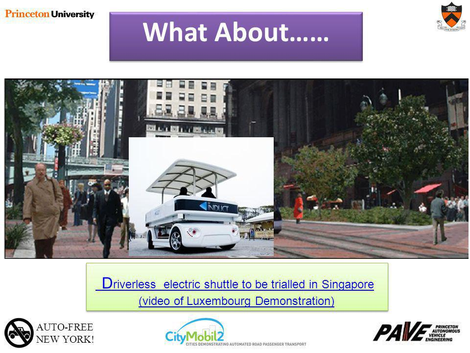 AUTO-FREE NEW YORK! What About…… D riverless electric shuttle to be trialled in Singapore D riverless electric shuttle to be trialled in Singapore (vi
