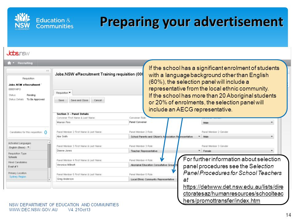 Preparing your advertisement If the school has a significant enrolment of students with a language background other than English (60%), the selection panel will include a representative from the local ethnic community.