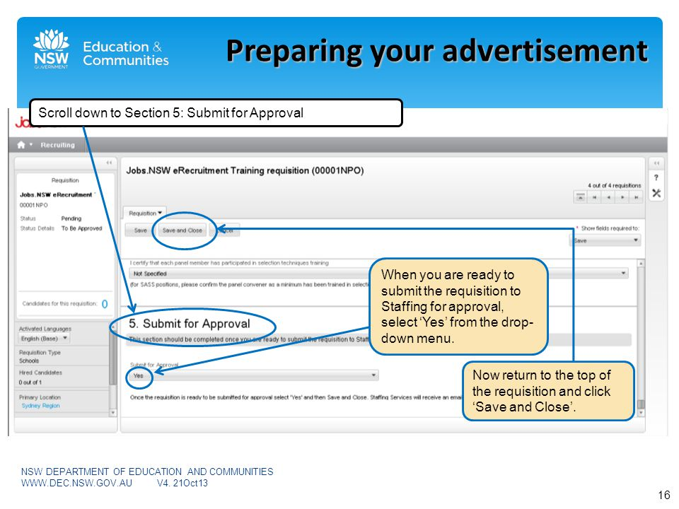 Preparing your advertisement When you are ready to submit the requisition to Staffing for approval, select Yes from the drop- down menu.
