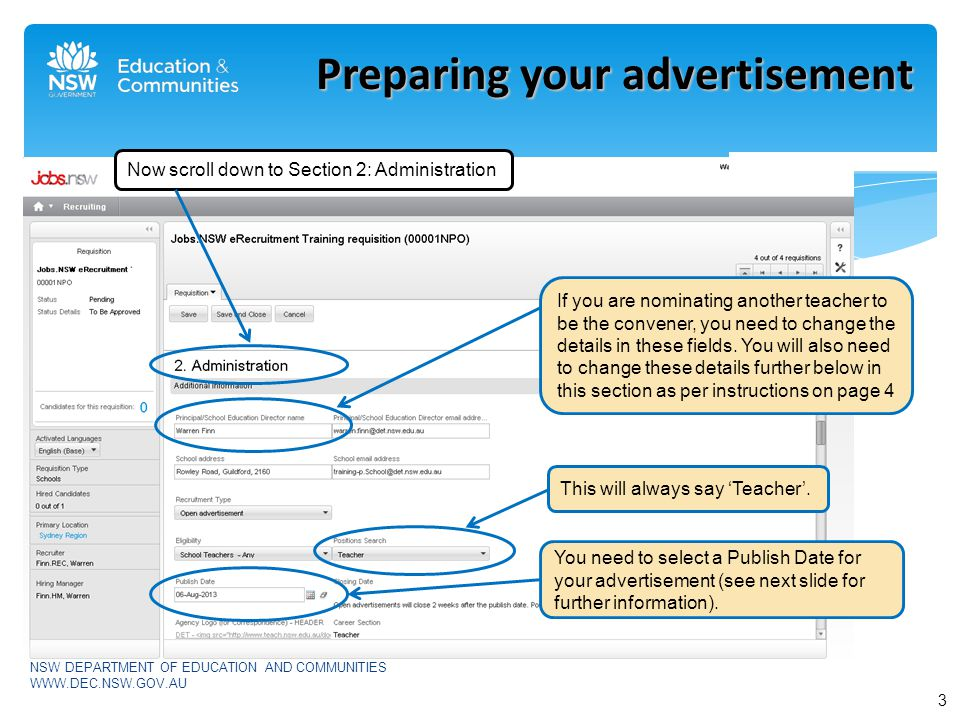 NSW DEPARTMENT OF EDUCATION AND COMMUNITIES WWW.DEC.NSW.GOV.AU Preparing your advertisement You need to select a Publish Date for your advertisement (see next slide for further information).