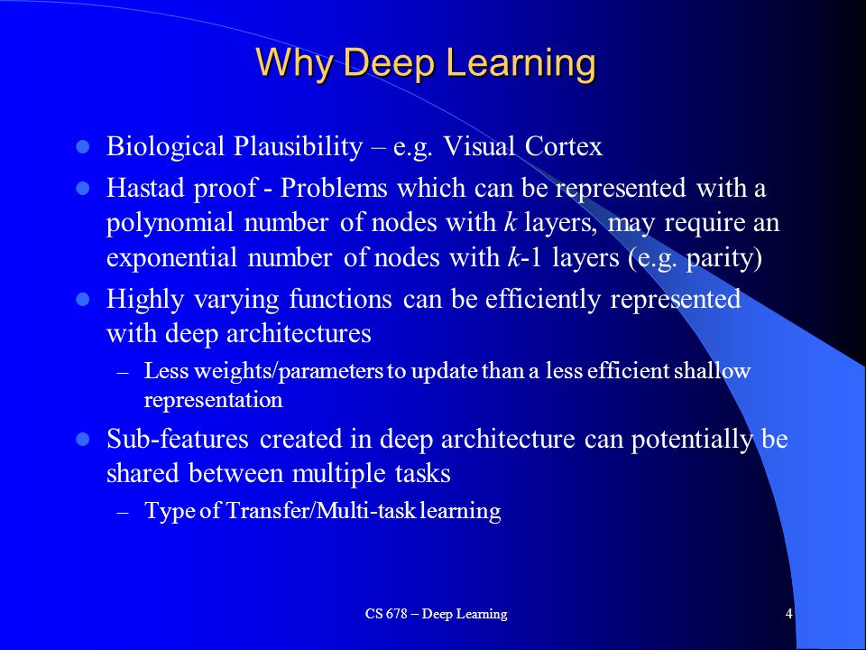 Why Deep Learning Biological Plausibility – e.g. Visual Cortex Hastad proof - Problems which can be represented with a polynomial number of nodes with
