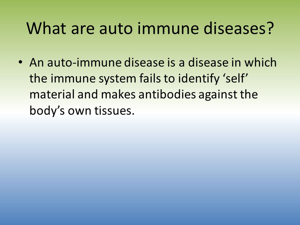 What are auto immune diseases.