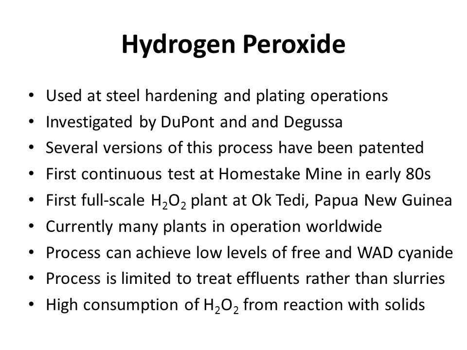 Hydrogen Peroxide Used at steel hardening and plating operations Investigated by DuPont and and Degussa Several versions of this process have been pat