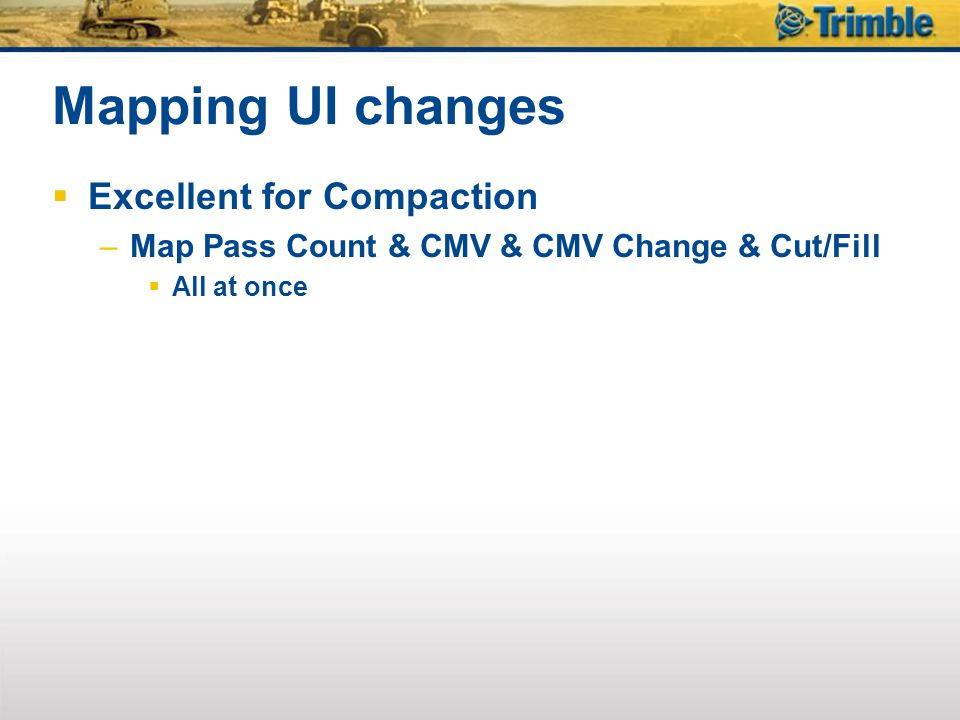 Excellent for Compaction –Map Pass Count & CMV & CMV Change & Cut/Fill All at once