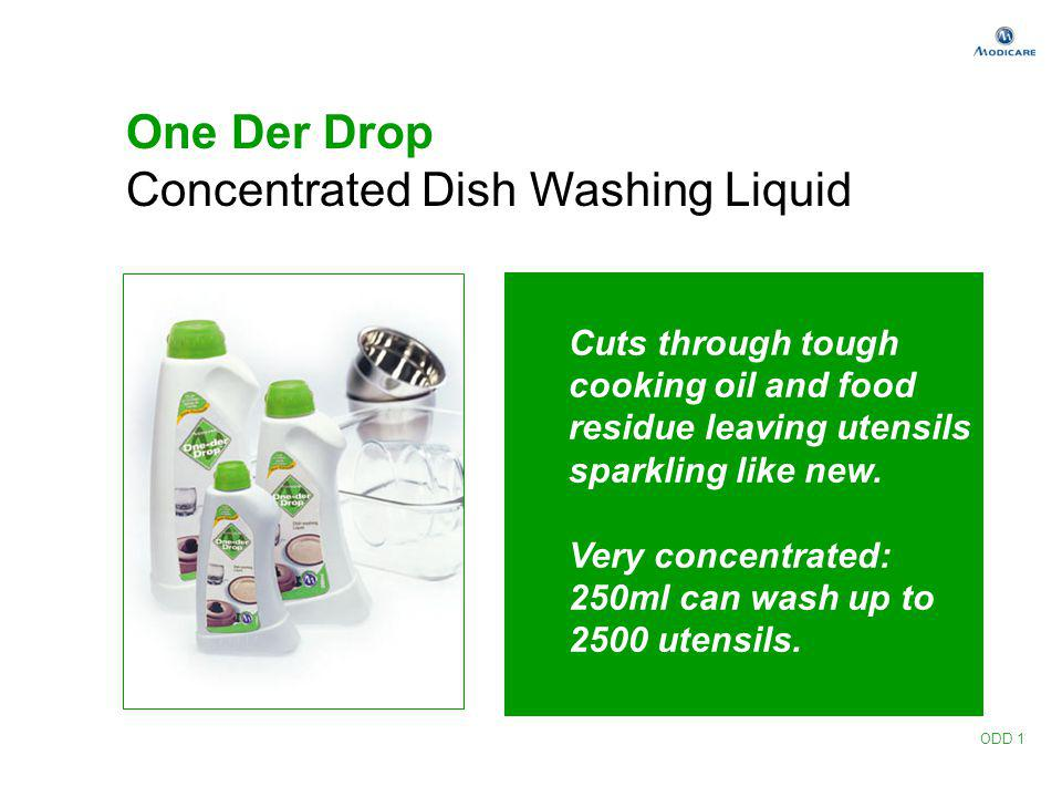 One Der Drop Concentrated Dish Washing Liquid Cuts through tough cooking oil and food residue leaving utensils sparkling like new. Very concentrated: