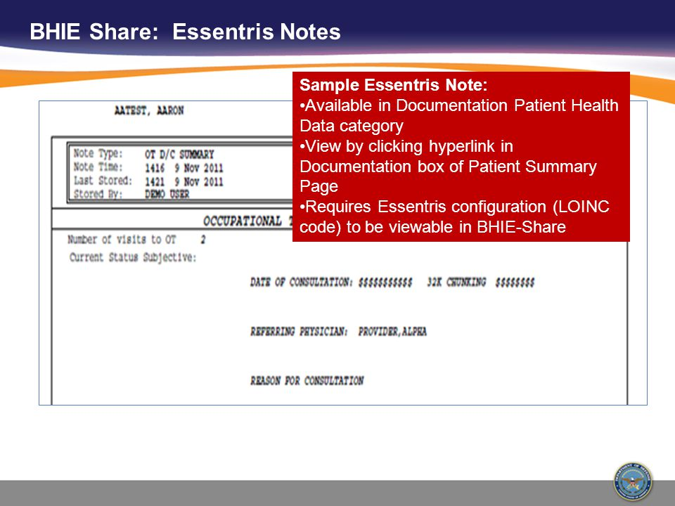 BHIE Share: Essentris Notes Sample Essentris Note: Available in Documentation Patient Health Data category View by clicking hyperlink in Documentation