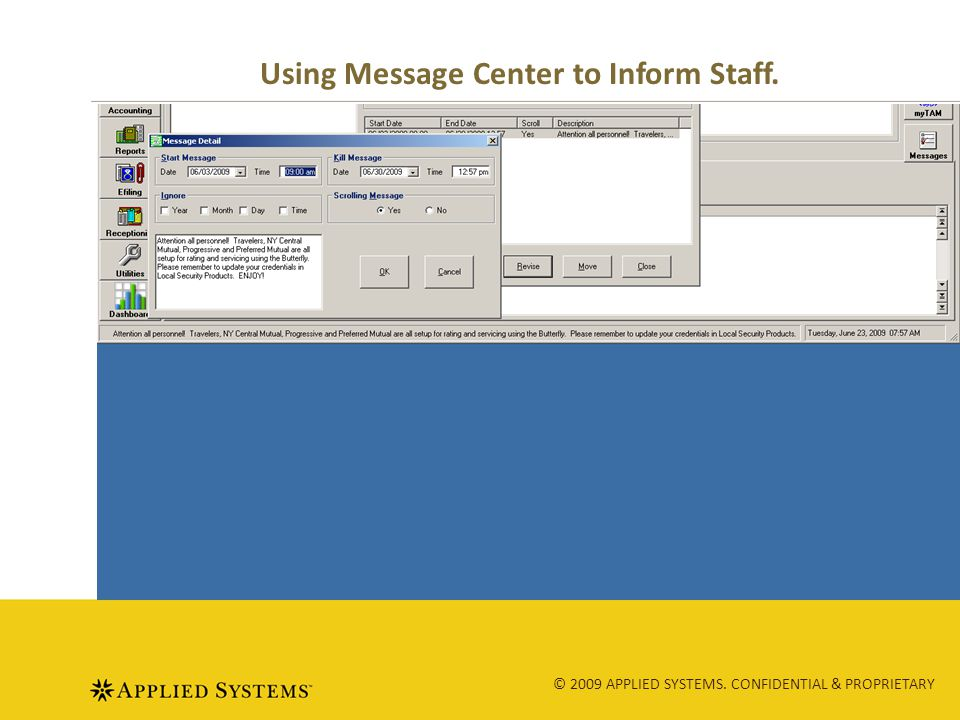 © 2009 APPLIED SYSTEMS. CONFIDENTIAL & PROPRIETARY Using Message Center to Inform Staff.