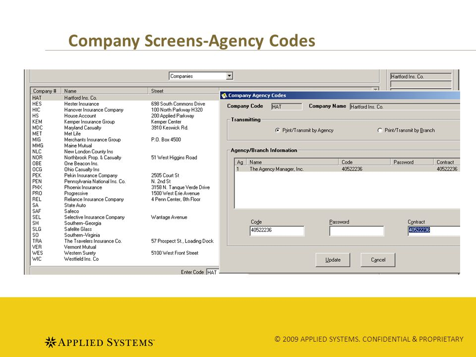© 2009 APPLIED SYSTEMS. CONFIDENTIAL & PROPRIETARY Company Screens-Agency Codes