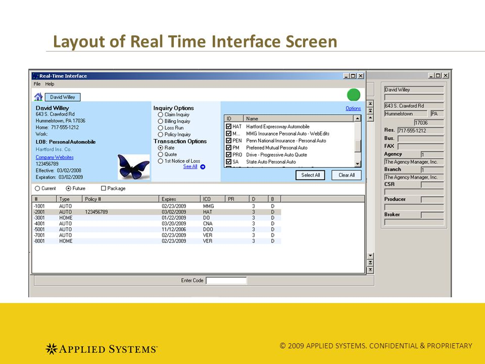 © 2009 APPLIED SYSTEMS. CONFIDENTIAL & PROPRIETARY Layout of Real Time Interface Screen