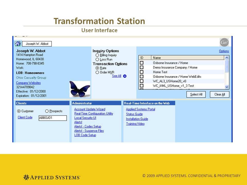 © 2009 APPLIED SYSTEMS. CONFIDENTIAL & PROPRIETARY Transformation Station User Interface.