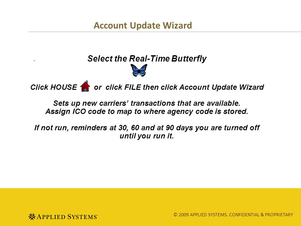 © 2009 APPLIED SYSTEMS. CONFIDENTIAL & PROPRIETARY Account Update Wizard.