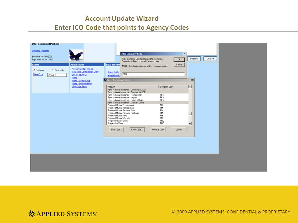 © 2009 APPLIED SYSTEMS. CONFIDENTIAL & PROPRIETARY Account Update Wizard Enter ICO Code that points to Agency Codes