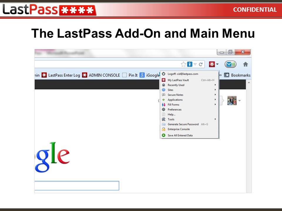 CONFIDENTIAL The LastPass Add-On and Main Menu