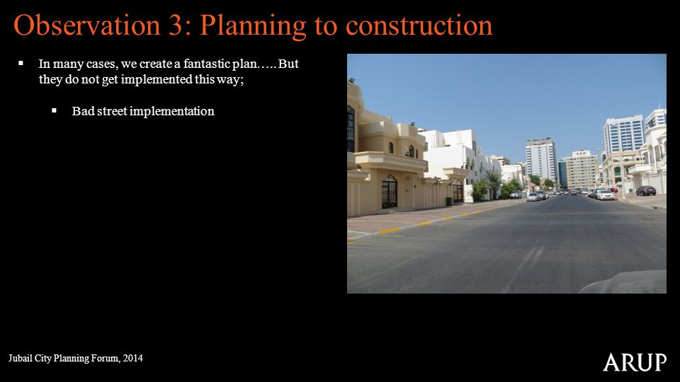 Observation 3: Planning to construction In many cases, we create a fantastic plan….. But they do not get implemented this way; Bad street implementati