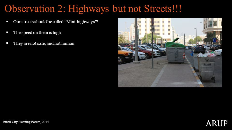 Observation 2: Highways but not Streets!!.Our streets should be called Mini-highways.