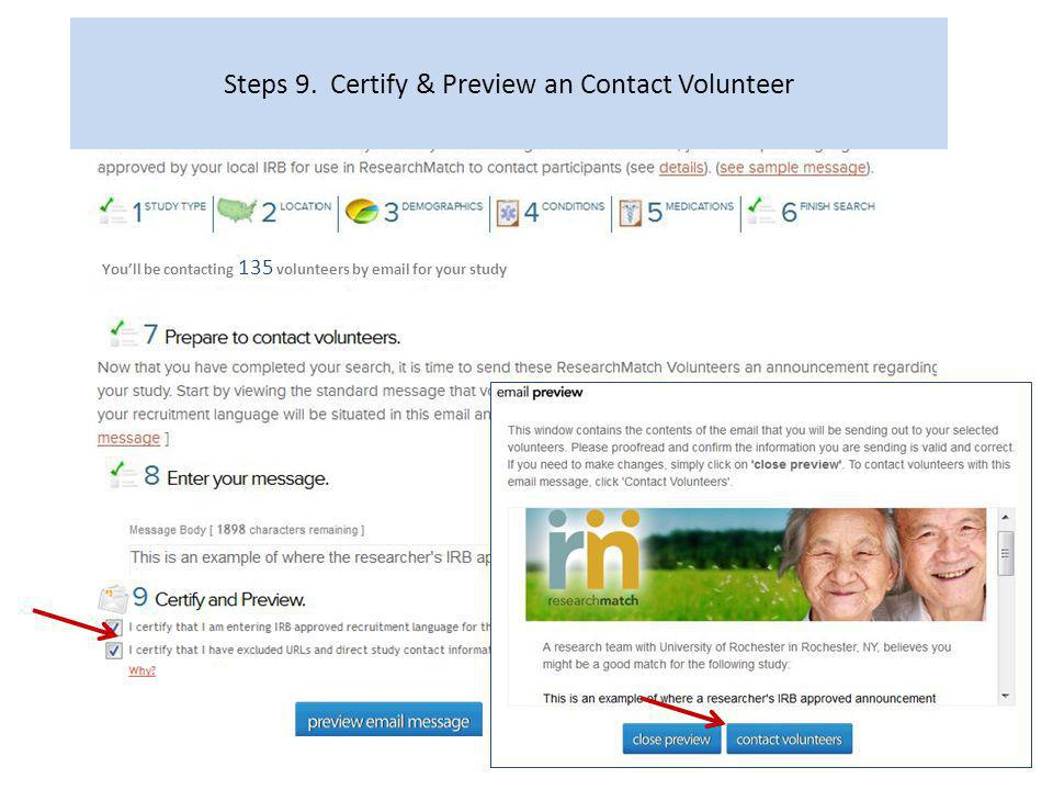 Youll be contacting 135 volunteers by email for your study Steps 9. Certify & Preview an Contact Volunteer 50