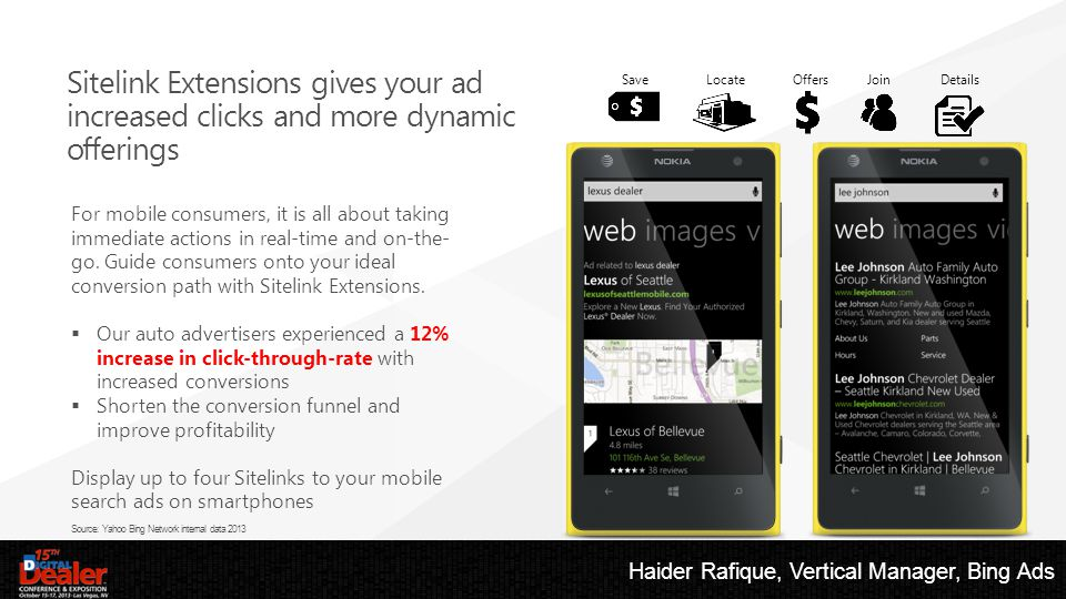 Sitelink Extensions gives your ad increased clicks and more dynamic offerings For mobile consumers, it is all about taking immediate actions in real-time and on-the- go.