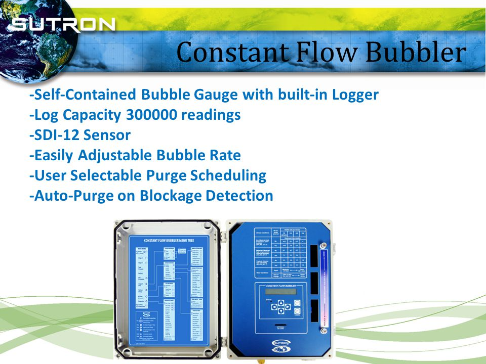 -Self-Contained Bubble Gauge with built-in Logger -Log Capacity 300000 readings -SDI-12 Sensor -Easily Adjustable Bubble Rate -User Selectable Purge S