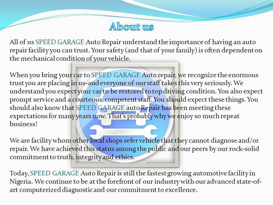 All of us SPEED GARAGE Auto Repair understand the importance of having an auto repair facility you can trust.