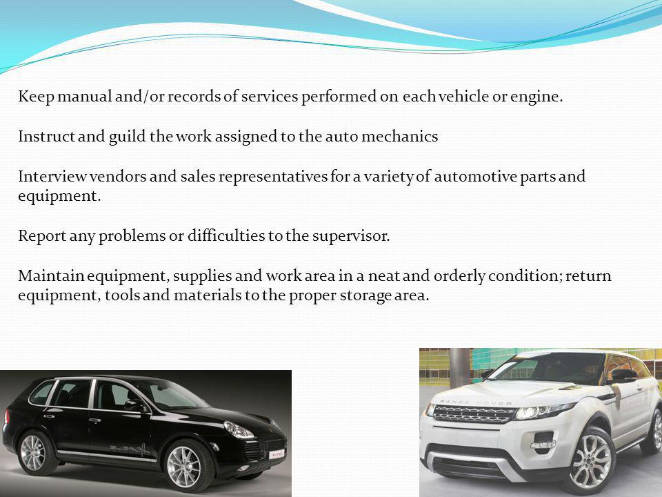 Keep manual and/or records of services performed on each vehicle or engine.