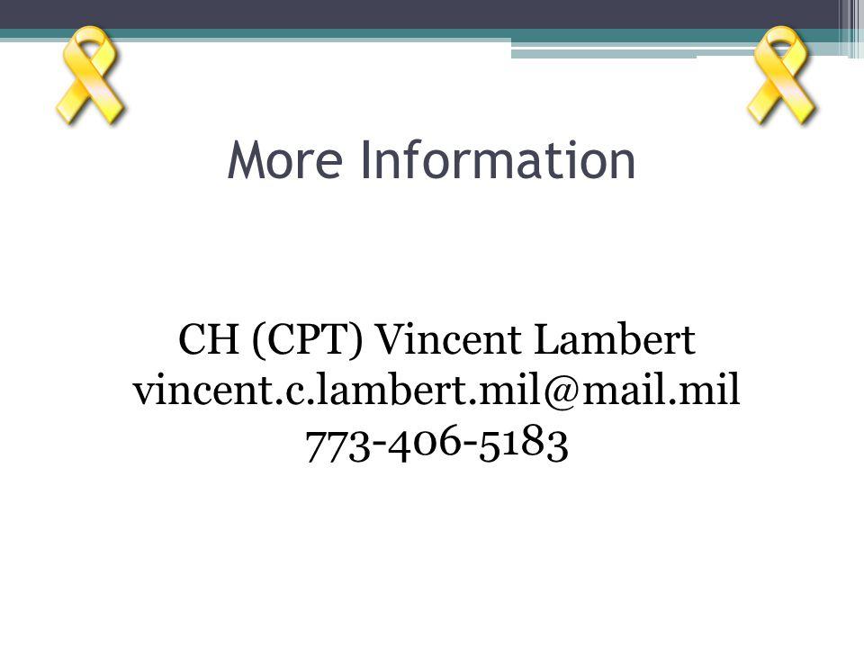 More Information CH (CPT) Vincent Lambert vincent.c.lambert.mil@mail.mil 773-406-5183