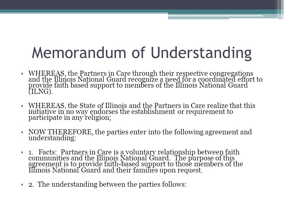 Memorandum of Understanding WHEREAS, the Partners in Care through their respective congregations and the Illinois National Guard recognize a need for