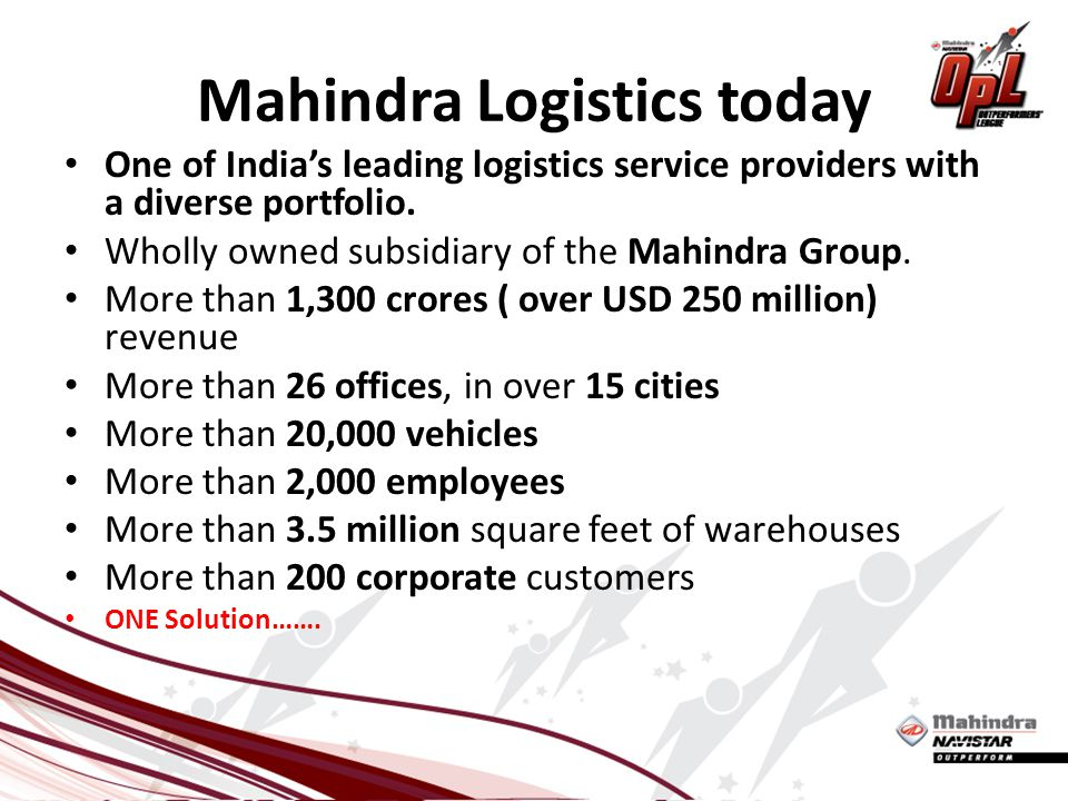 Mahindra Logistics today One of Indias leading logistics service providers with a diverse portfolio.