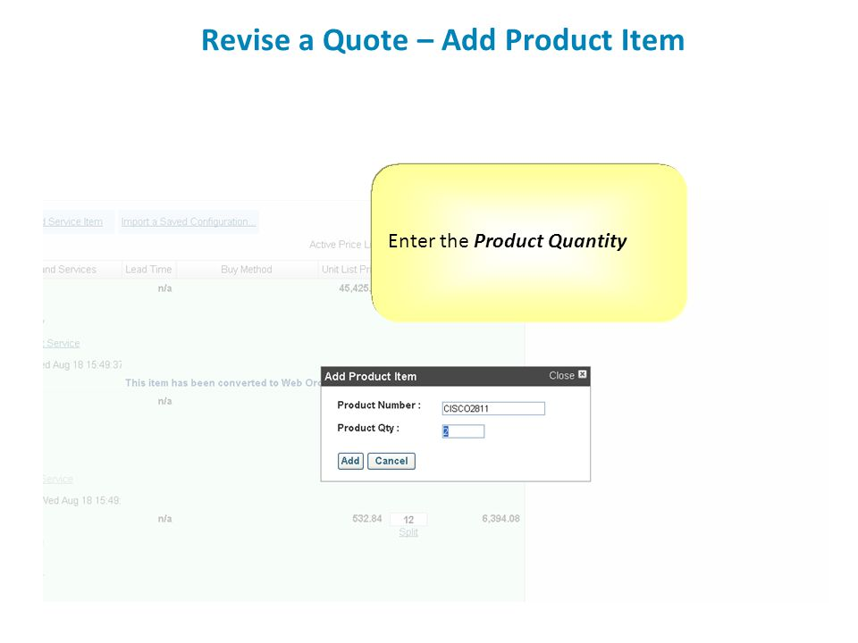 Enter the Product Quantity Revise a Quote – Add Product Item