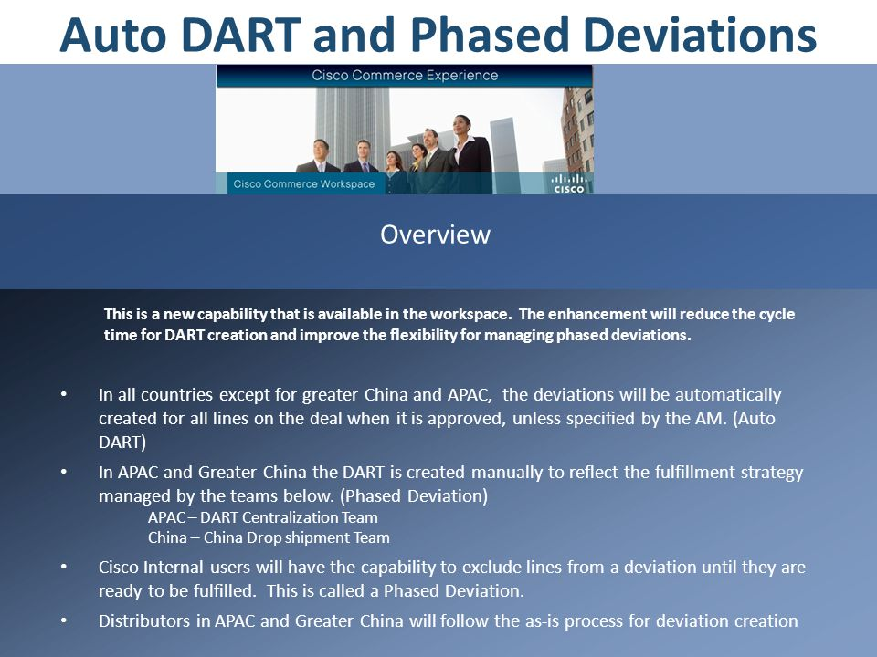 Overview This is a new capability that is available in the workspace. The enhancement will reduce the cycle time for DART creation and improve the fle